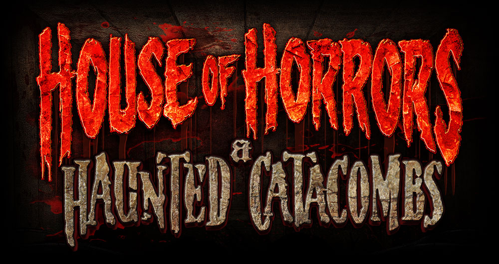 House of Horrors and Haunted Catacombs